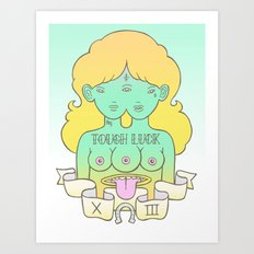 tough luck Art Print