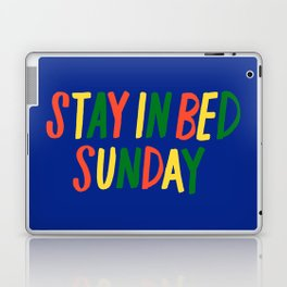 Stay in Bed Sunday Laptop & iPad Skin