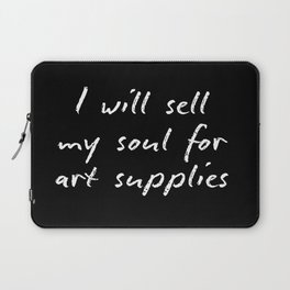 I will sell my soul for art supplies. Laptop Sleeve