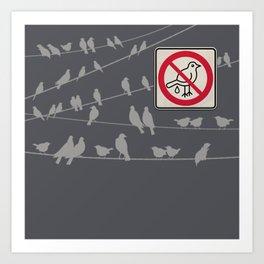 Birds Sign - NO droppings 5 Art Print