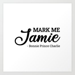 Mark Me Jamie Art Print