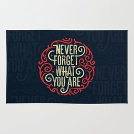 Never forget what you are Rug