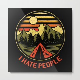 I Hate People Nature Freedom Camping Metal Print