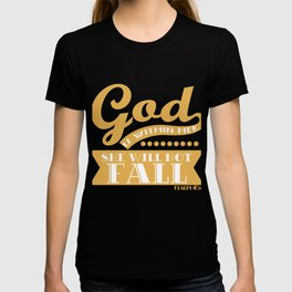 """God is Within Her She Will Not Fall"" tee design. Stay positive and proud with your faith!  T-shirt"