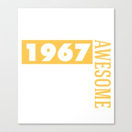 Made in 1967 - Perfectly aged Canvas Print