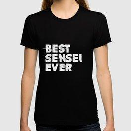 Martial Arts - Best Sensei Ever T-Shirt for Instructors T-shirt
