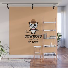 Real Cowboys are from St. Louis T-Shirt Wall Mural