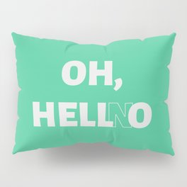 The 'Hell No' Reaction Pillow Sham