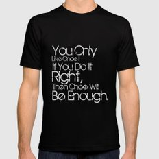 You Only Live Once. Black Mens Fitted Tee MEDIUM