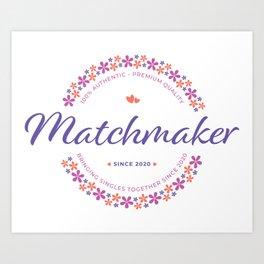 Matchmaker Flower Badge Art Print