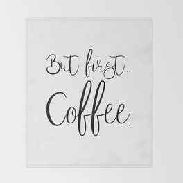 But First Coffee Throw Blanket