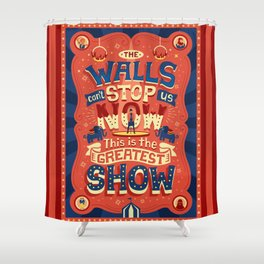 The Greatest Show Shower Curtain