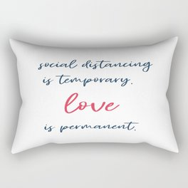 Social distancing typography motivation inspiration love quote Rectangular Pillow