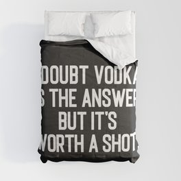 Vodka Is The Answer Funny Drunk Quote Comforters