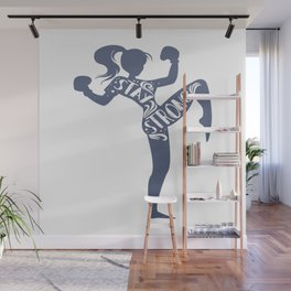 Stay strong Wall Mural