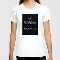 stockholm T-shirts featuring Stockholm Syndrome by dan ron eli