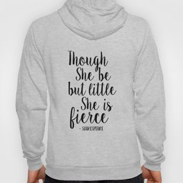 Though She Be But Little She Is Fierce,Nursery Girls,Gift For Her,Nursery Decor,Quote Prints,Girls A Hoody