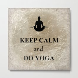 Keep Calm and Do Yoga Metal Print