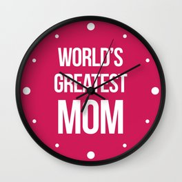 World's Greatest Mom Quote Wall Clock