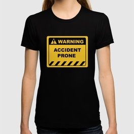 Funny Human Warning Label / Sign ACCIDENT PRONE Sayings Sarcasm Humor Quotes T-shirt