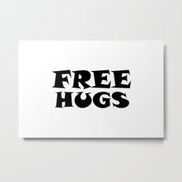 Free Hugs Typography - Minimal - Graphic Design Black Lettering Metal Print