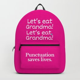 Let's Eat Grandma Punctuation Saves Lives (Pink) Backpack
