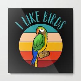 I Like Birds! Happy Birds Day Retro Vintage Metal Print