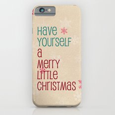 have yourself a merry little christmas Slim Case iPhone 6