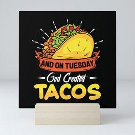 And on Tuesdays god Created Tacos Mini Art Print