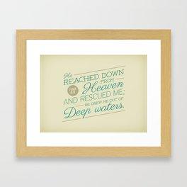 Psalm 18:16 Framed Art Print