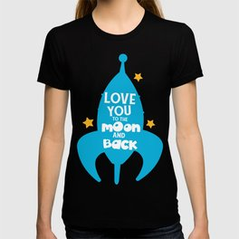 Love You To The Moon And Back, Rocket, Stars T-shirt