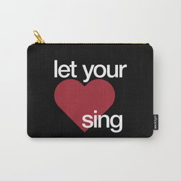 Let Your Heart Sing Carry-All Pouch