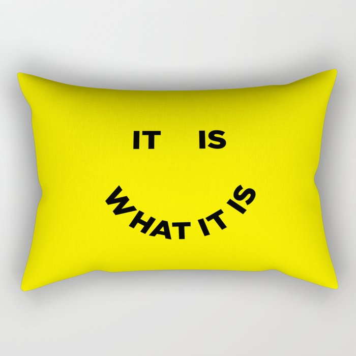 It Is What It Is Rectangular Pillow