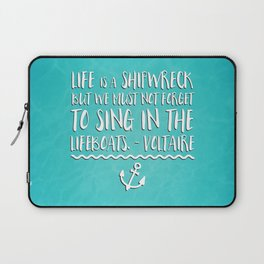 Life Is A Shipwreck Quote Laptop Sleeve