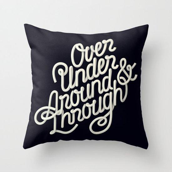 Over Under Around & Through Throw Pillow