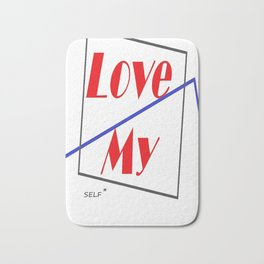 Love My Self* Bath Mat