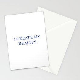I create my reality Stationery Cards