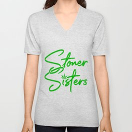 STONER SISTERS Marijuana Leaf Gifts For Stoner 420 Unisex V-Neck