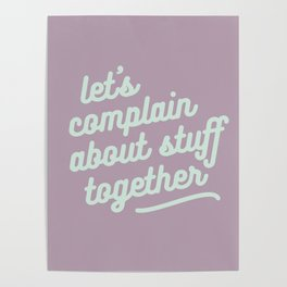 let's complain about stuff together Poster