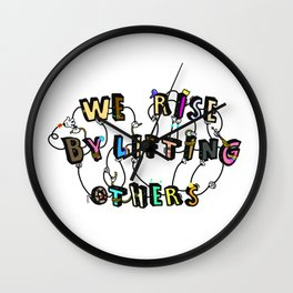 We rise by lifting others Wall Clock