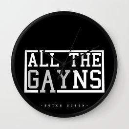 BQ - All The GAYns Wall Clock