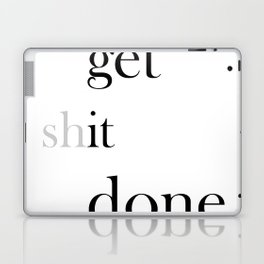 Get It Done Quote, Quote Poster Print, Motivational Quotes, Get The Job Done Art Laptop & iPad Skin