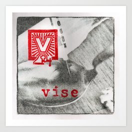 V is for vise Art Print
