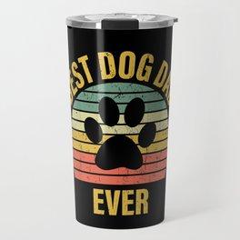 Best Dog Dad Ever Best Dogs Daddy Travel Mug