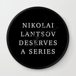 Nikolai Lantsov deserves a series Wall Clock