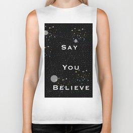 Say You Believe Biker Tank