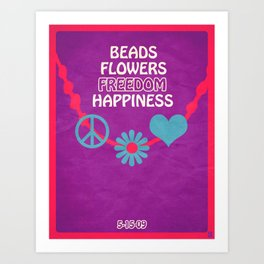 Beads, Flowers, Freedom, Happiness Art Print
