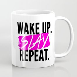 Wake Up, Slay, Repeat Coffee Mug