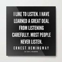 68   |Ernest Hemingway Quote Series  | 190613 Metal Print