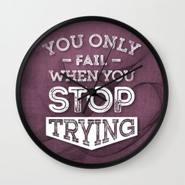 When You Stop Trying - Motivational Quotes. Wall Clock